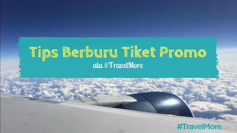 Tips Berburu Tiket Promo Travelmore Like Follow Instagram Semua Negara